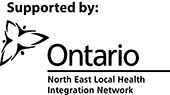 Supported by Ontario - North East Local Health Integration Network